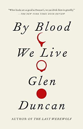 9780307742193: By Blood We Live (Last Werewolf Trilogy)