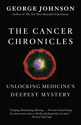 9780307742308: The Cancer Chronicles: Unlocking Medicine's Deepest Mystery