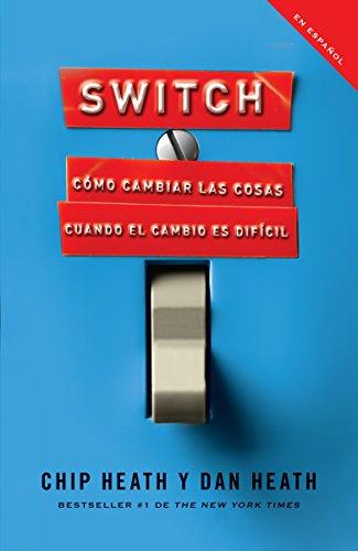 9780307742353: Switch: Cómo cambiar las cosas cuando cambiar es difícil (Spanish Edition)