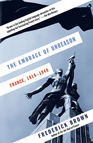 9780307742360: The Embrace of Unreason: France, 1914-1940