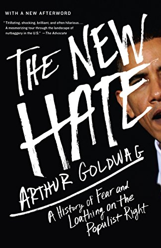 9780307742513: The New Hate: A History of Fear and Loathing on the Populist Right