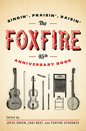 9780307742599: The Foxfire 45th Anniversary Book: Singin', Praisin', Raisin'