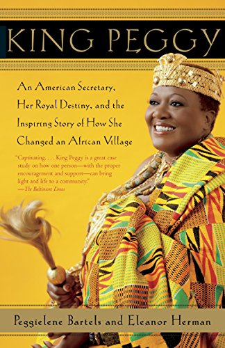 9780307742810: King Peggy: An American Secretary, Her Royal Destiny, and the Inspiring Story of How She Changed an African Village
