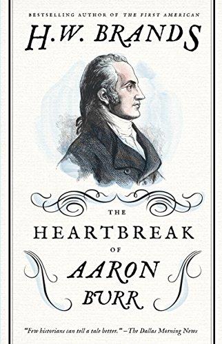 9780307743268: The Heartbreak of Aaron Burr (American Portraits)