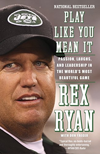 Play Like You Mean It: Passion, Laughs, and Leadership in the World's Most Beautiful Game: ...