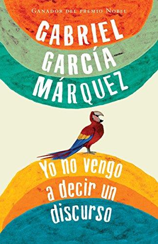 9780307743459: Yo no vengo a decir un discurso (Spanish Edition)