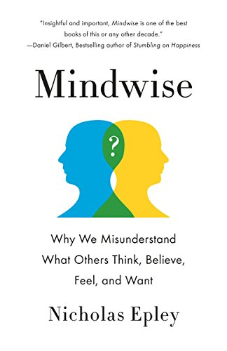 9780307743565: Mindwise: Why We Misunderstand What Others Think, Believe, Feel, and Want