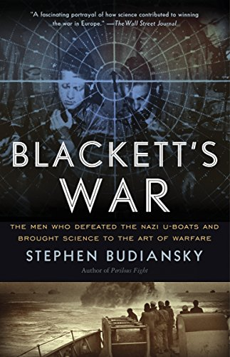 9780307743633: Blackett's War: The Men Who Defeated the Nazi U-Boats and Brought Science to the Art of Warfare