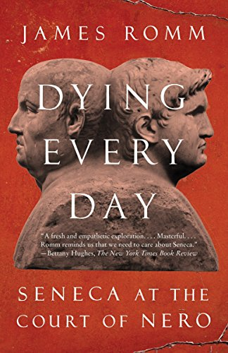 9780307743749: Dying Every Day: Seneca at the Court of Nero
