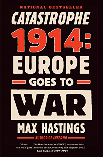 9780307743831: Catastrophe 1914: Europe Goes to War