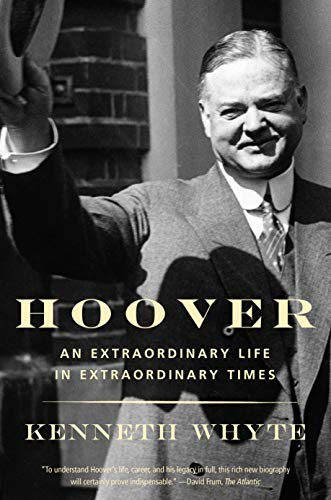 9780307743879: Hoover: An Extraordinary Life in Extraordinary Times