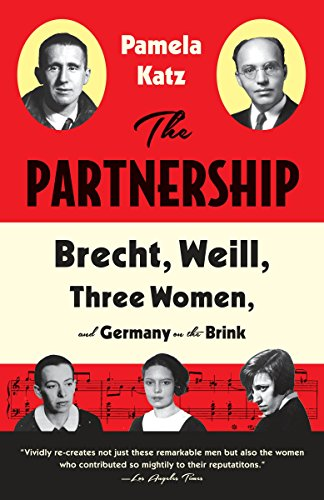 9780307744166: The Partnership: Brecht, Weill, Three Women, and Germany on the Brink