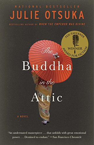 The Buddha in the Attic (Pen/Faulkner Award - Fiction): Otsuka, Julie