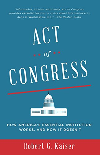 9780307744517: Act of Congress: How America's Essential Institution Works, and How It Doesn't
