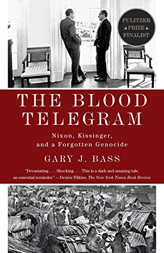 9780307744623: The Blood Telegram: Nixon, Kissinger, and a Forgotten Genocide