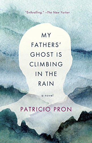 9780307745422: My Fathers' Ghost Is Climbing in the Rain