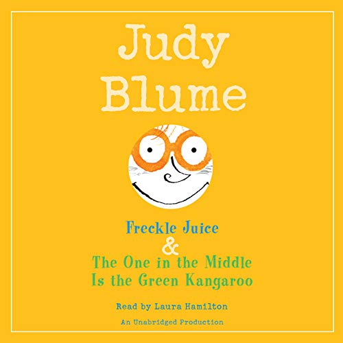 Freckle Juice & the One in the Middle Is the Green Kangaroo: Blume, Judy