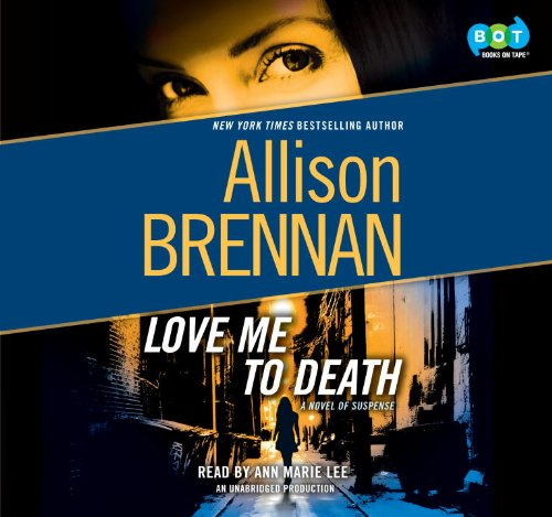 9780307748706: Love Me to Death - A Novel of Suspense