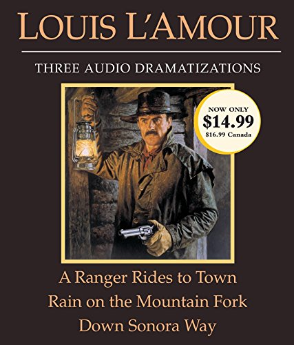 A Ranger Rides to Town/Rain on the Mountain Fork/Down Sonora Way (0307748782) by Louis L'Amour