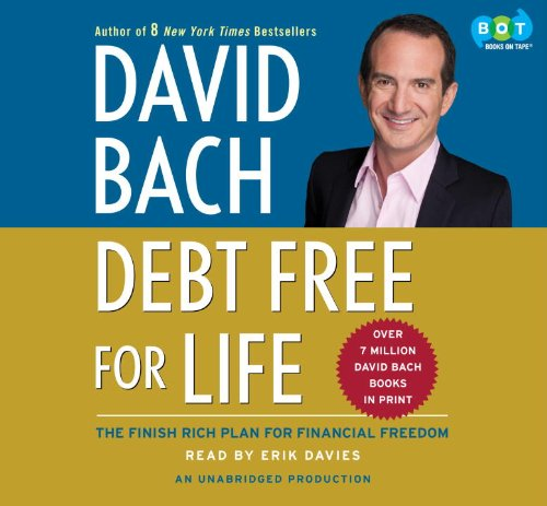 Debt Free For Life: The Finish Rich Plan for Financial Freedom: David Bach (Author), Erik Davies (...