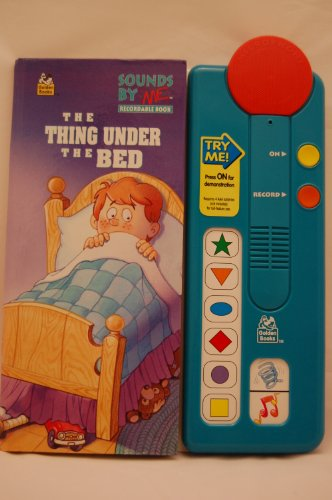 The Thing Under the Bed (Sounds by Me Recordable Book): Golden Books