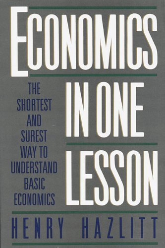 9780307760623: Economics in One Lesson: The Shortest and Surest Way to Understand Basic Economics