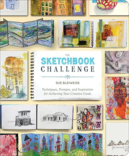 9780307796554: The Sketchbook Challenge: Techniques, Prompts, and Inspiration for Achieving Your Creative Goals