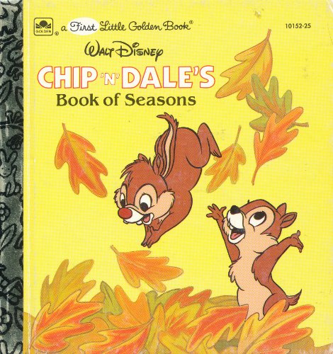 9780307801524: Chip 'n' Dale's Book of Seasons (A First Little Golden Book)