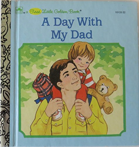 9780307801555: A day with my Dad (A First little Golden book)