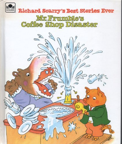 9780307809575: Mr. Frumble's Coffee Shop Disaster (Richard Scarry's Best Stories Ever)