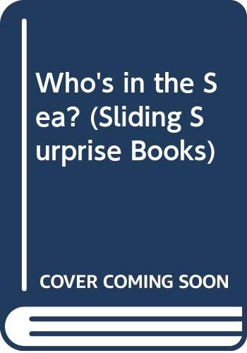 9780307812735: Who's in the Sea? (Sliding Surprise Books)