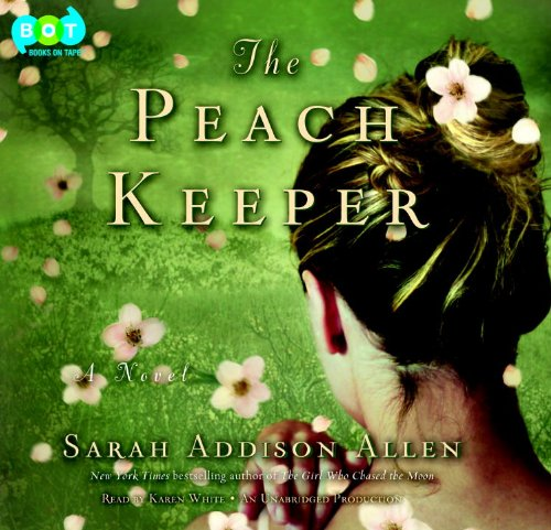 The Peach Keeper: Allen, Sarah Addison
