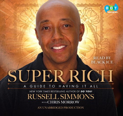 9780307876508: Super Rich: A Guide to Having it All