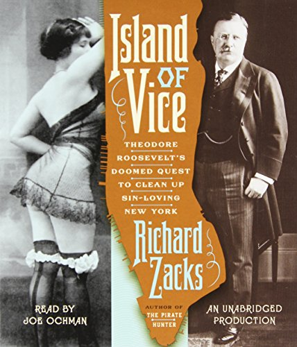 9780307876867: Island of Vice: Theodore Roosevelt's Doomed Quest to Clean Up Sin-loving New York