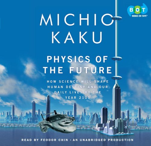9780307877079: Physics of the Future: How Science Will Shape Human Destiny and Our Daily Lives by the Year 2100