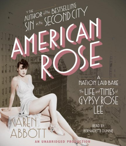 9780307877093: American Rose: A Nation Laid Bare: The Life and Times of Gypsy Rose Lee