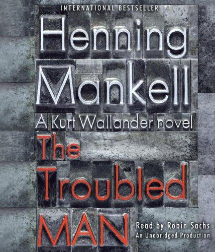 9780307877963: The Troubled Man (Kurt Wallander)
