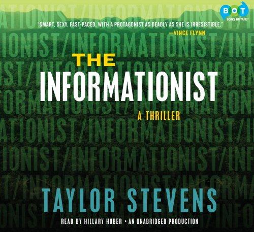 The Informationist: A Thriller: Taylor Stevens