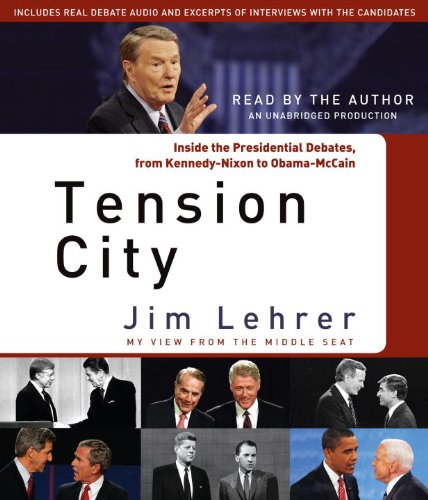 9780307878441: Tension City: Inside the Presidential Debates, from Kennedy-Nixon to Obama-McCain