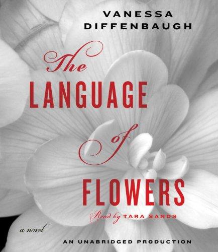 9780307878939: The Language of Flowers: A Novel