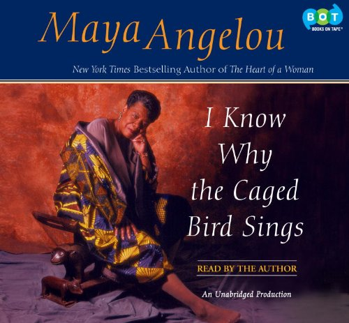 I Know Why the Caged Bird Sings: Maya Angelou (Nar