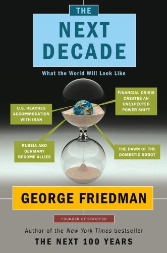 9780307881069: The Next Decade: Where We've Been . . . and Where We're Going