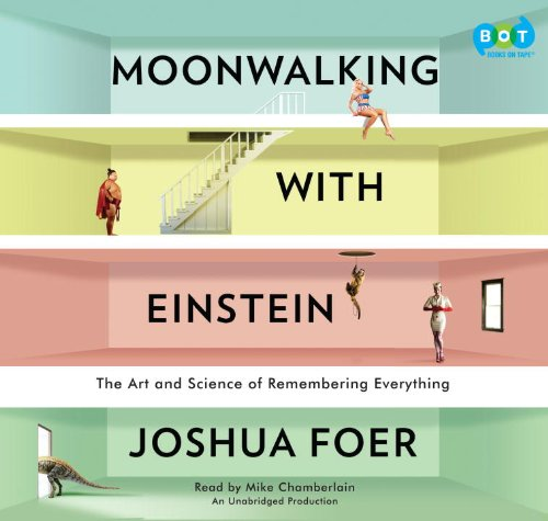 9780307881601: Moonwalking with Einstein: The Art and Science of Remembering Everything
