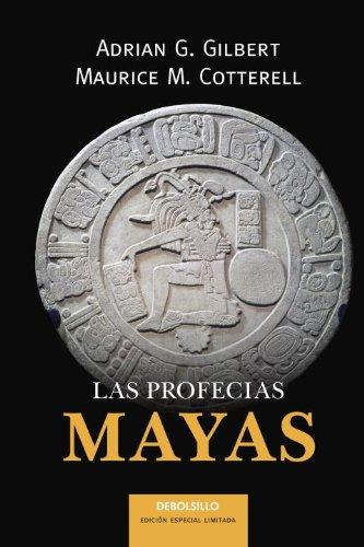 The Mayan Prophecies: Gilbert, Adrian G.; Cotterell, Maurice M.