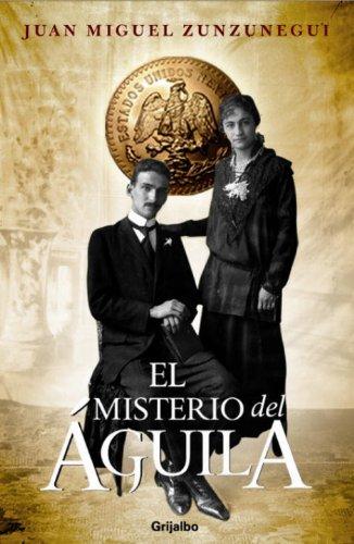 9780307881847: MISTERIO DEL AGUILA, EL (Trilogia De La Independencia) (Spanish Edition)