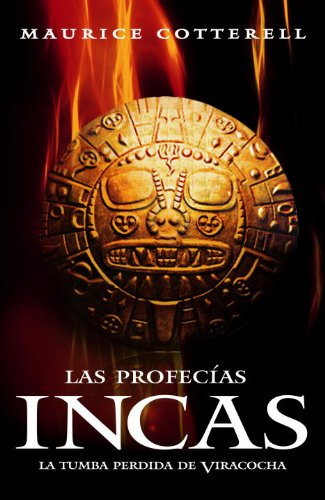 Profecias Incas (Spanish Edition) (0307881881) by Maurice Cotterell
