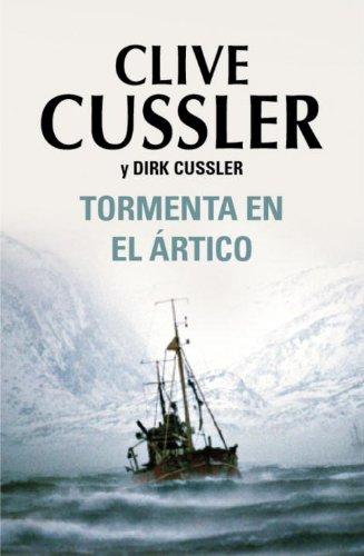 Tormenta en el artico (Spanish Edition) (0307882160) by Clive Cussler; Dirk Cussler