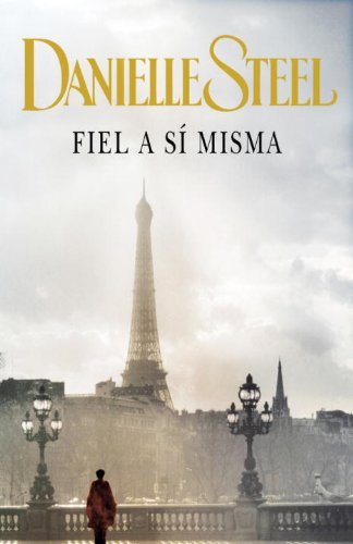 Fiel a si misma (Spanish Edition): Danielle Steel