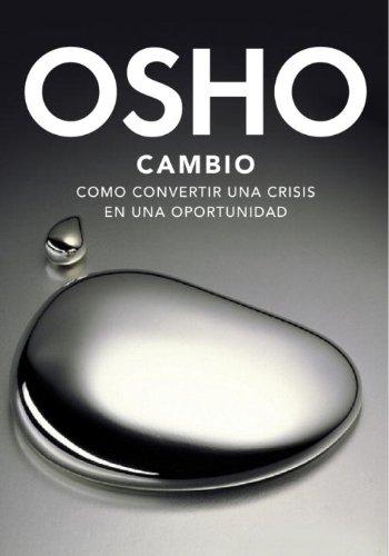 9780307882226: Cambio: Como convertir una crisis en una oportunidad (Spanish Edition)