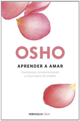 9780307882837: Aprender A Amar (Osho)